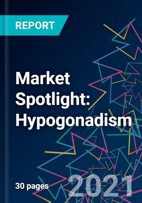 Market Spotlight: Hypogonadism - Research and Markets