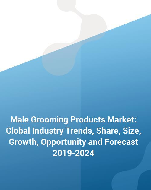 Male Grooming Products Market Global Industry Trends Share Size Growth Opportunity And Forecast 2019 2024