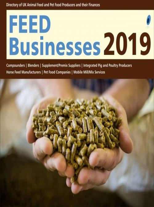 Feed Businesses 2019 - Directory of UK Animal Feed and Pet Food Producers