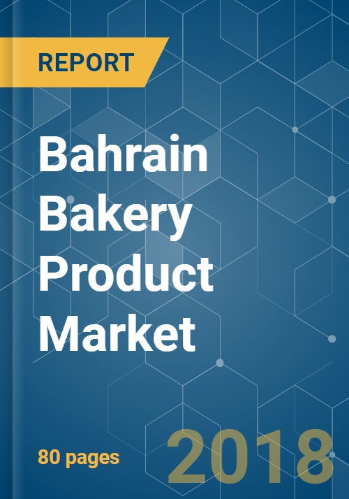 Bahrain Bakery Product Market - Growth, Trends and Forecasts (2018 - 2023)