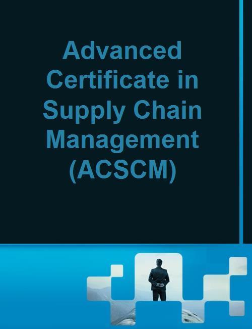 Advanced Certificate in Supply Chain Management (ACSCM) (Dubai, United Arab  Emirates - September 29-30, 2019 October 1-3, 2019)