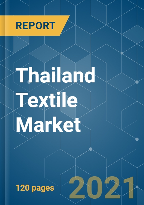 Thailand Textile Market - Growth, Trends, and Forecast (2019 - 2024)