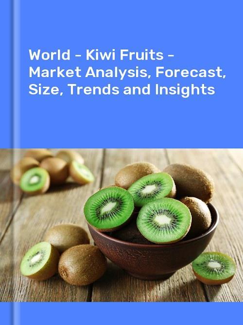World Kiwi Fruits Market Analysis Forecast Size Trends And Insights