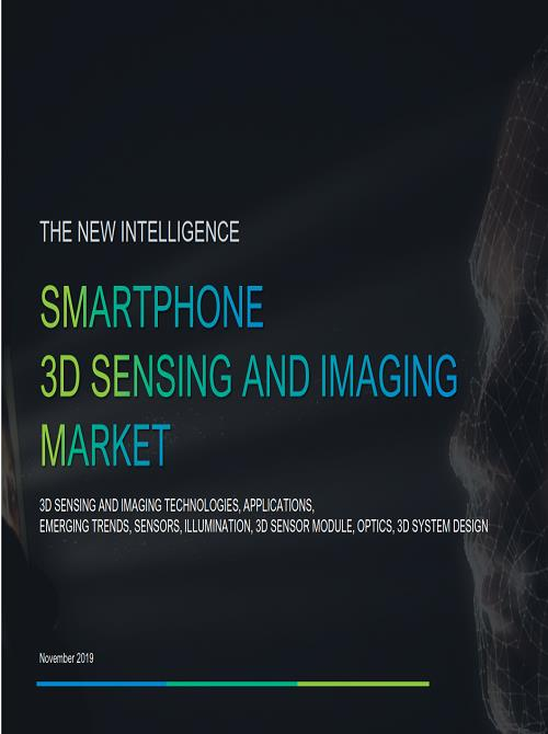 Smartphone 3d Sensing Technology Market Analysis Edition 2020 3d Sensing And Imaging Technologies Applications Emerging Trends Sensors Illumination 3d Sensor Module Optics 3d System Design